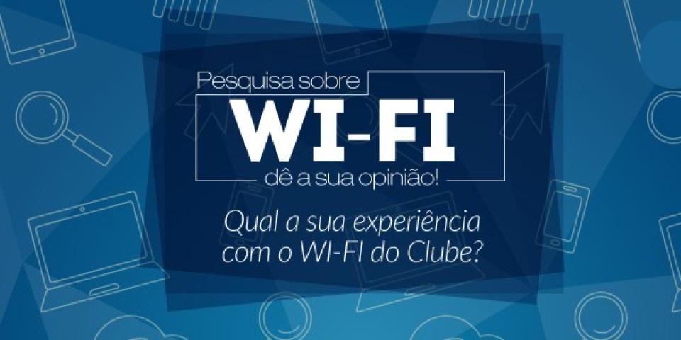 Qual a sua experiência com o WI-FI do Clube?