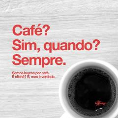 Café? Sim, quando? Sempre.