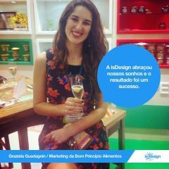 Graziela Guadagnin: a isDesign abraçou nossos sonhos e o resultado foi um sucesso.