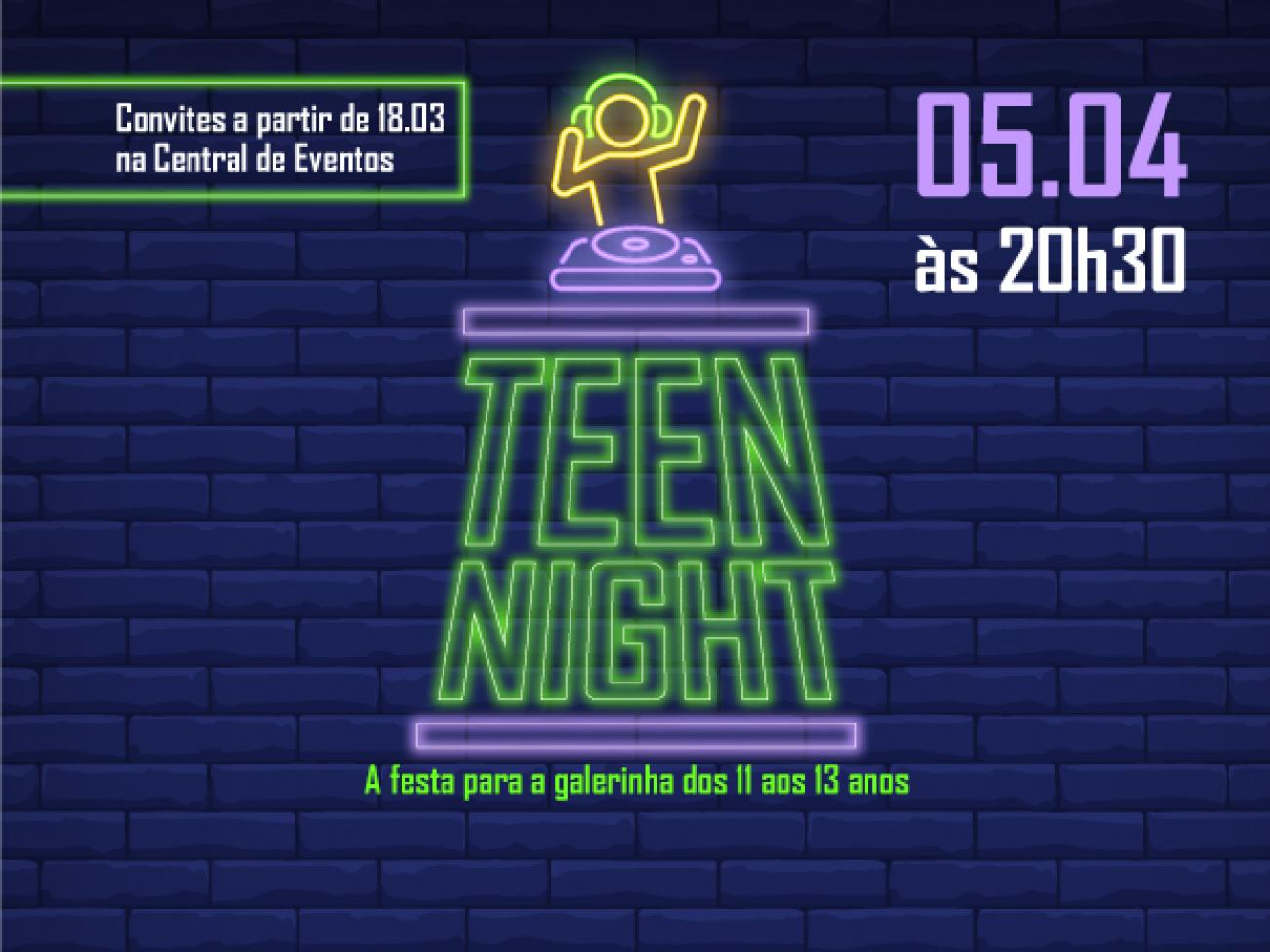 Teen Night: prepare-se para a festa!