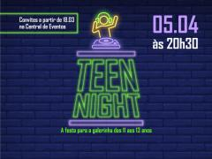 Teen Night: prepare-se para a festa!