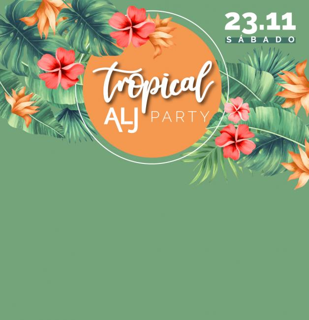 Salve essa data - Tropical ALJ Party